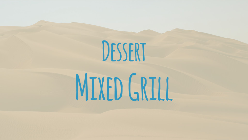 Dessert Mixed Grill