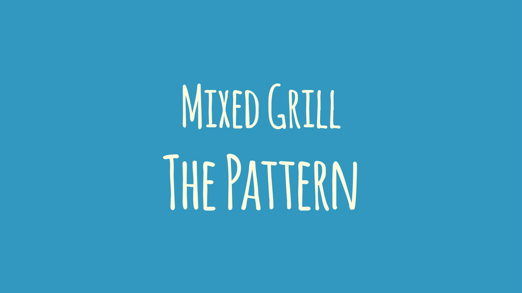 Mixed Grill The Pattern