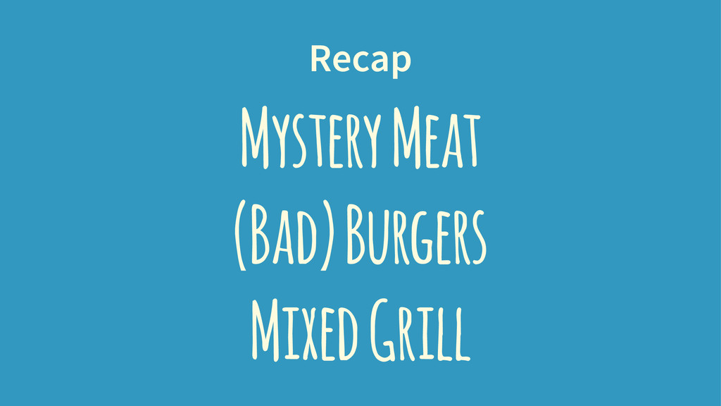 Recap Mystery Meat (Bad) Burgers Mixed Grill