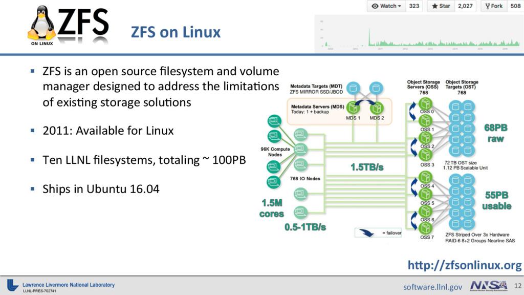 LLNL-PRES-702741 12 so9ware.llnl.gov ZFS on Lin...