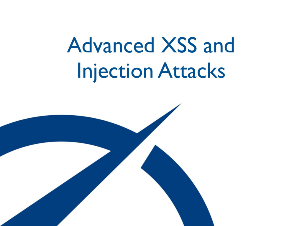 Advanced XSS and Injection Attacks