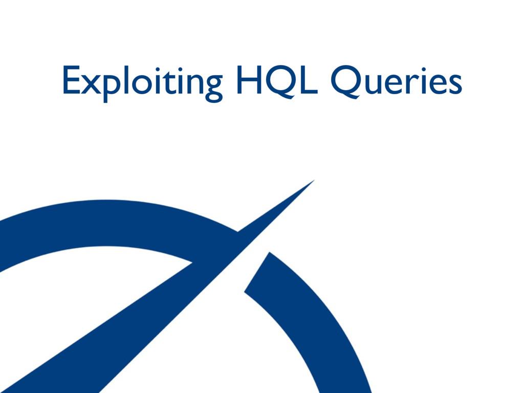 Exploiting HQL Queries