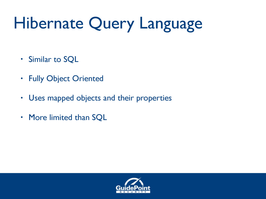 • Similar to SQL • Fully Object Oriented • Uses...