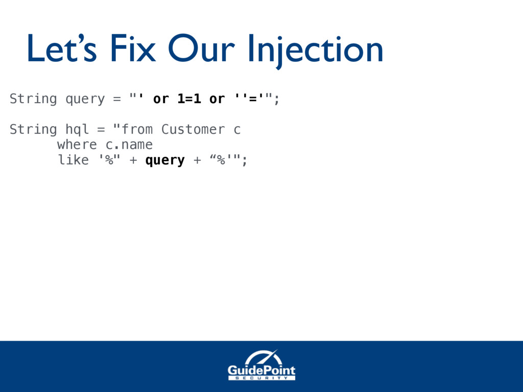 """Let's Fix Our Injection String query = """"' or 1=..."""