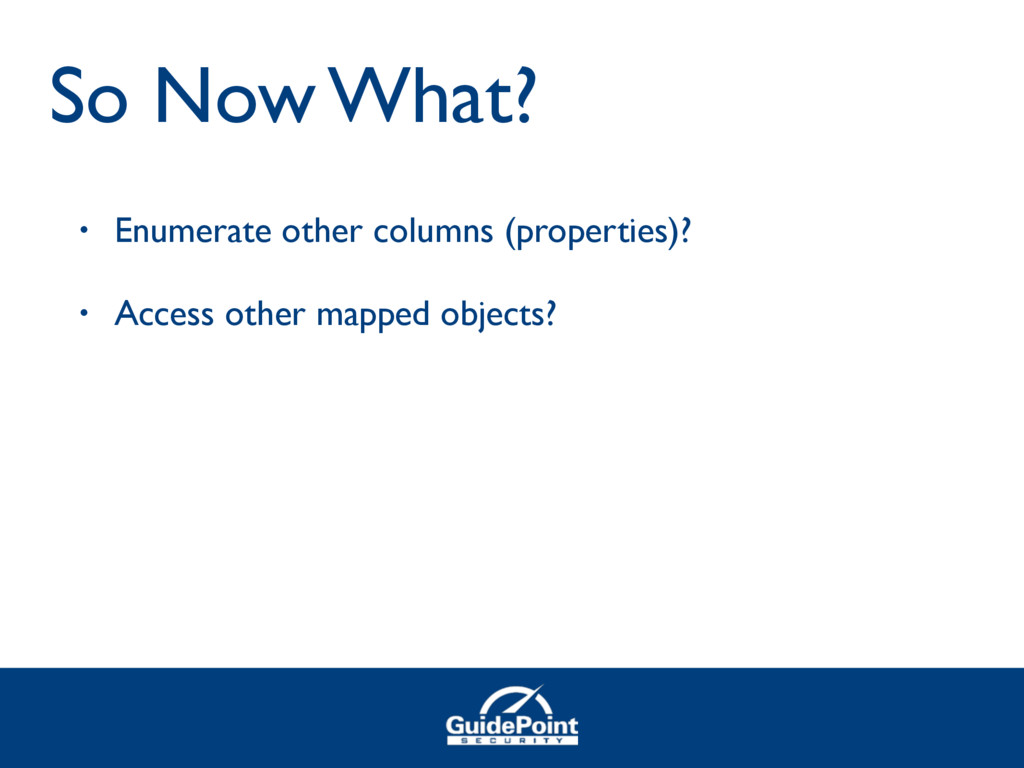 • Enumerate other columns (properties)? • Acces...