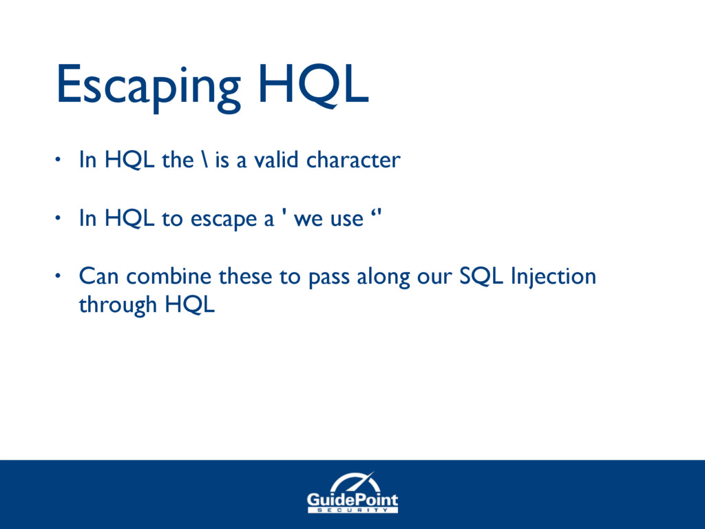 Escaping HQL • In HQL the \ is a valid characte...