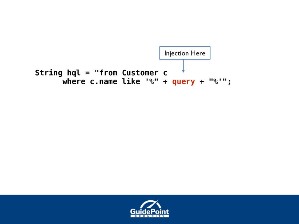 "String hql = ""from Customer c where c.name like..."