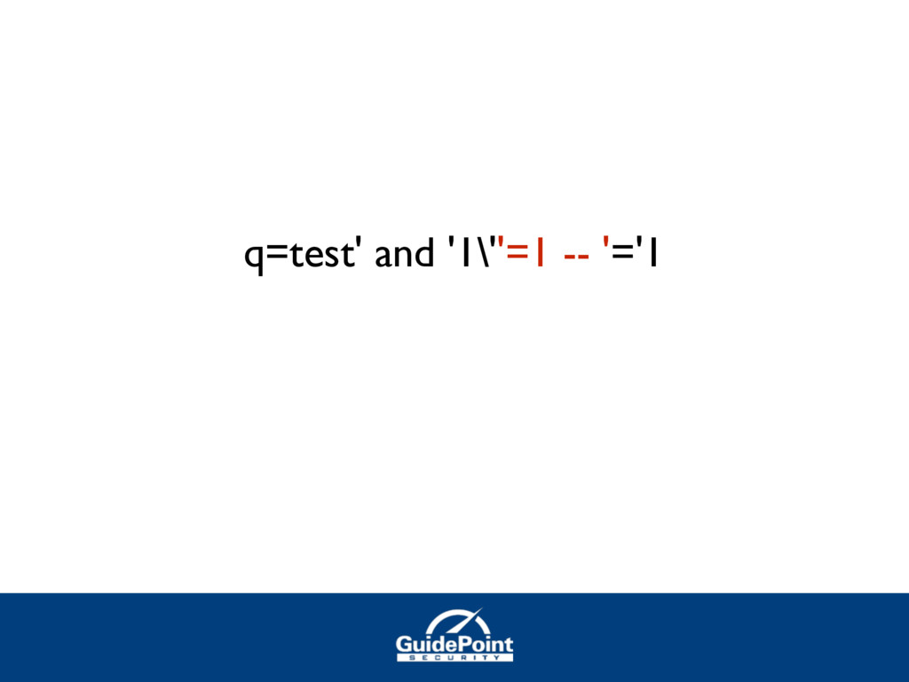 q=test' and '1\''=1 -- '='1