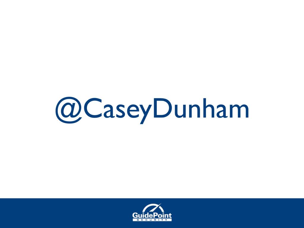 @CaseyDunham