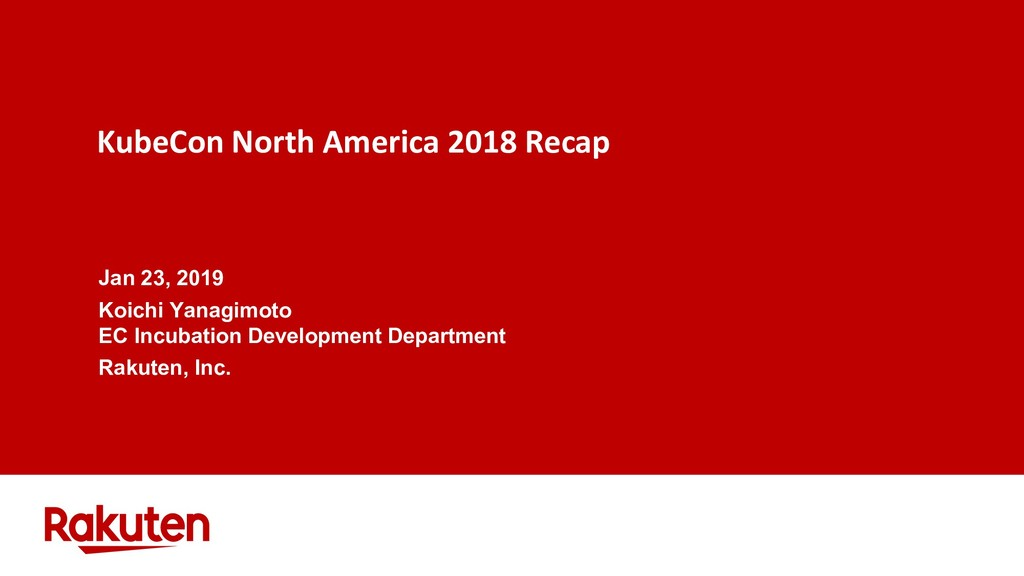 KubeCon North America 2018 Recap Jan 23, 2019 K...