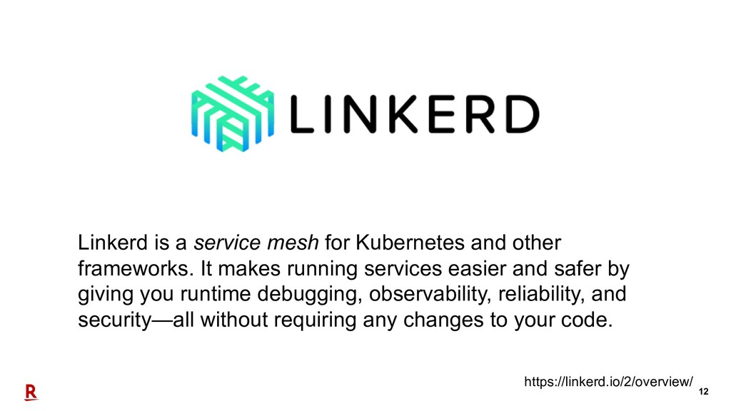 12 Linkerd is a service mesh for Kubernetes and...