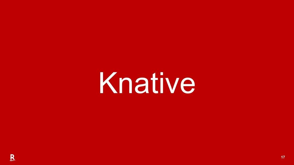 17 Knative