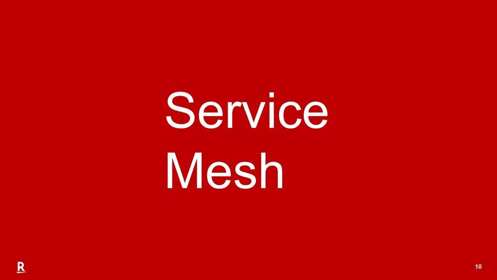 10 Service Mesh