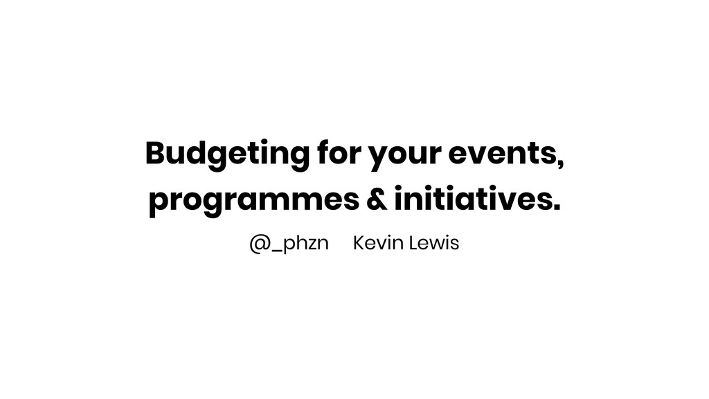 Budgeting for your events, programmes & initiat...