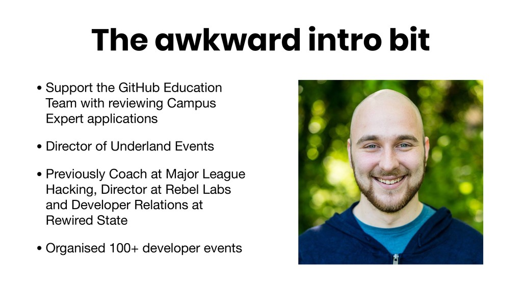 The awkward intro bit • Support the GitHub Educ...