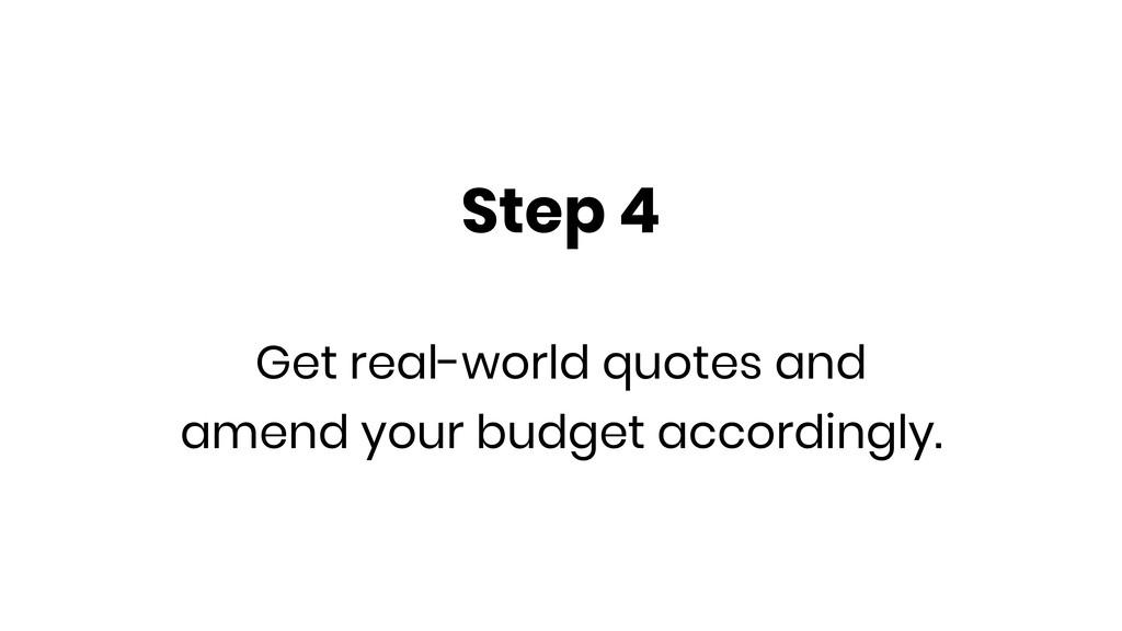 Step 4 Get real-world quotes and amend your bud...