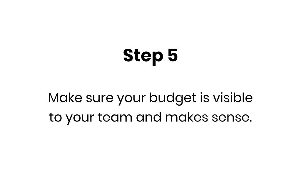 Step 5 Make sure your budget is visible to your...