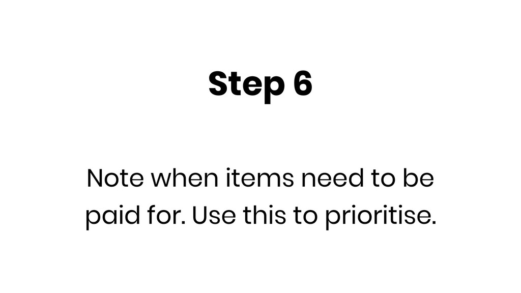 Step 6 Note when items need to be paid for. Use...