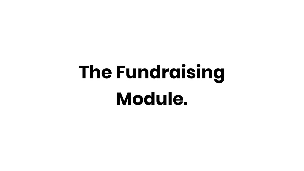 The Fundraising Module.