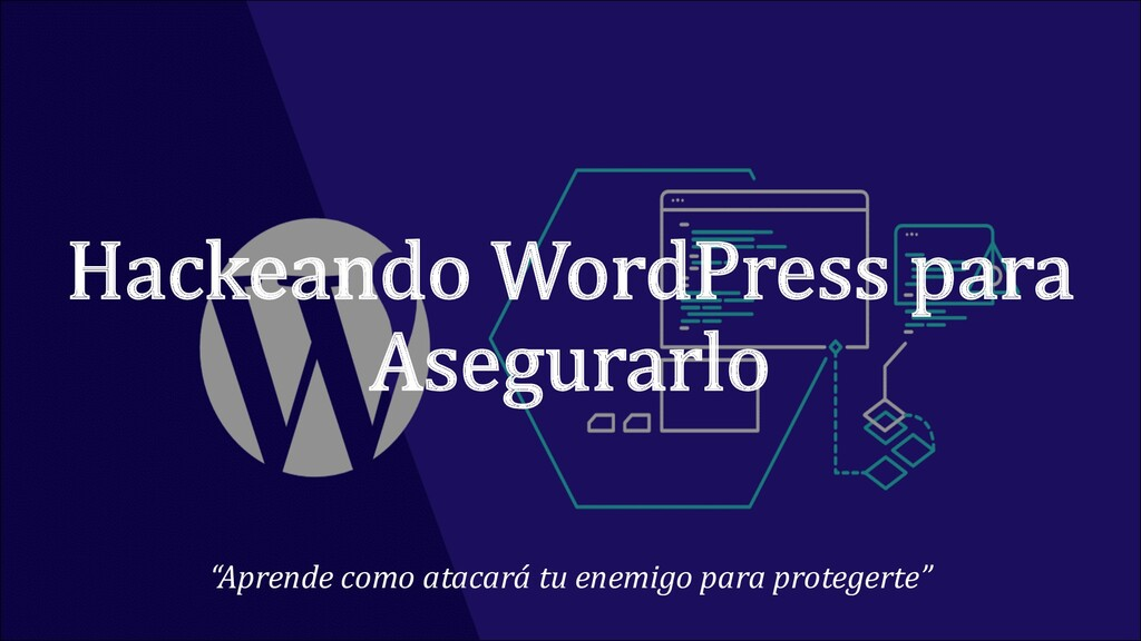 "Hackeando WordPress para Asegurarlo ""Aprende co..."
