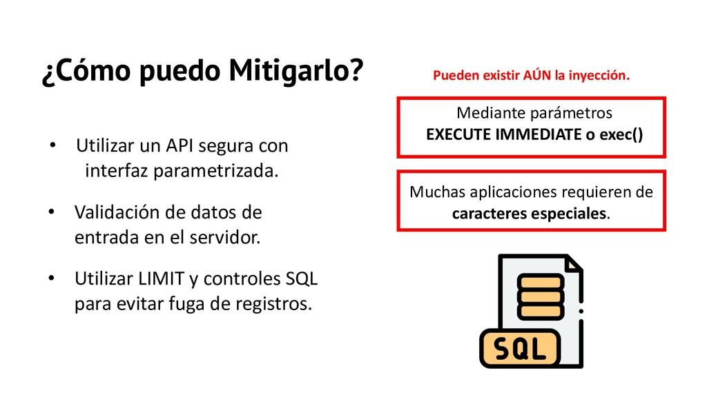 ¿Cómo puedo Mitigarlo? • Utilizar un API segura...