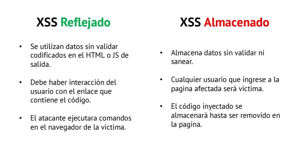 XSS Reflejado XSS Almacenado • Se utilizan dato...