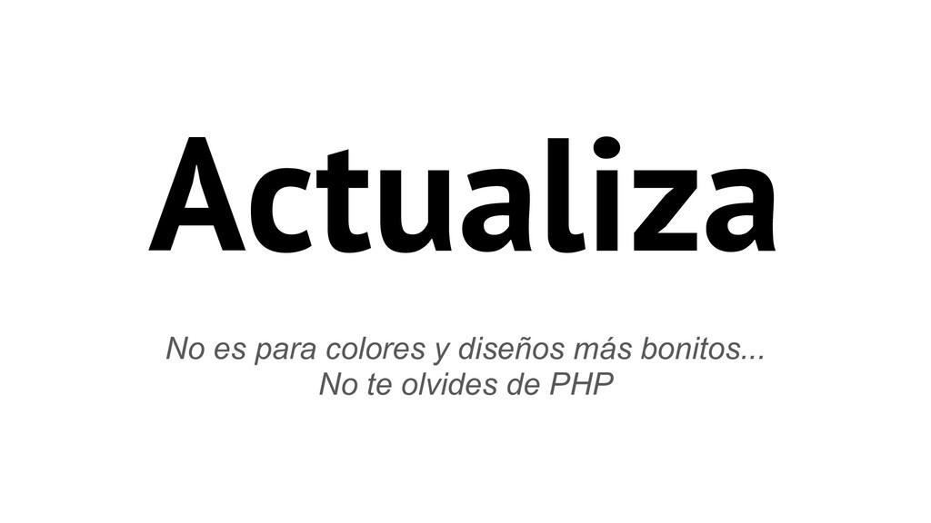 Actualiza No es para colores y diseños más boni...