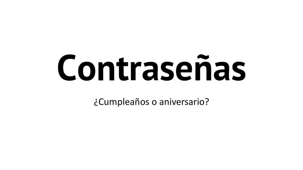 Contraseñas ¿Cumpleaños o aniversario?