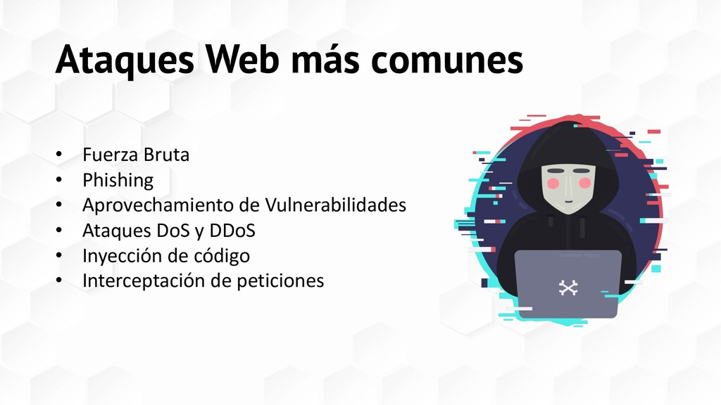 Ataques Web más comunes • Fuerza Bruta • Phishi...
