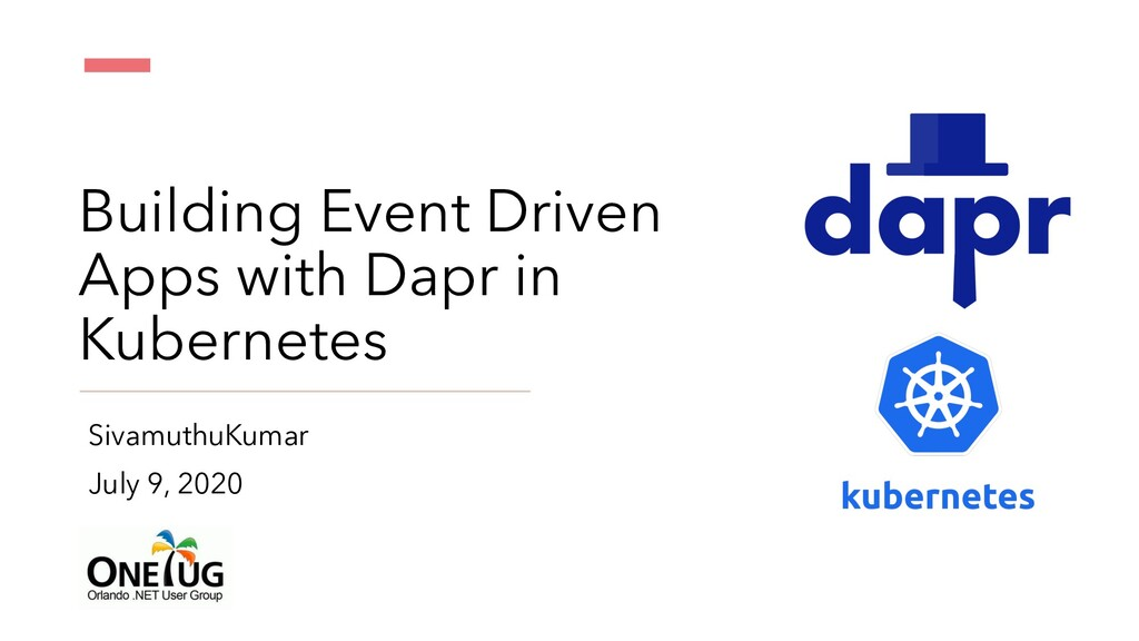 Building Event Driven Apps with Dapr in Kuberne...