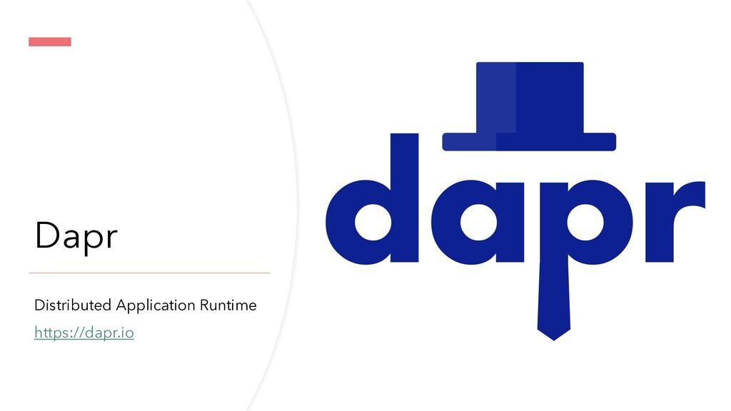 Dapr Distributed Application Runtime https://da...