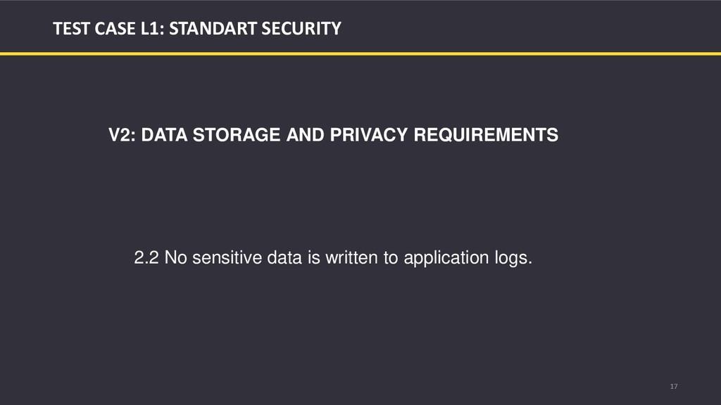 17 TEST CASE L1: STANDART SECURITY V2: DATA STO...