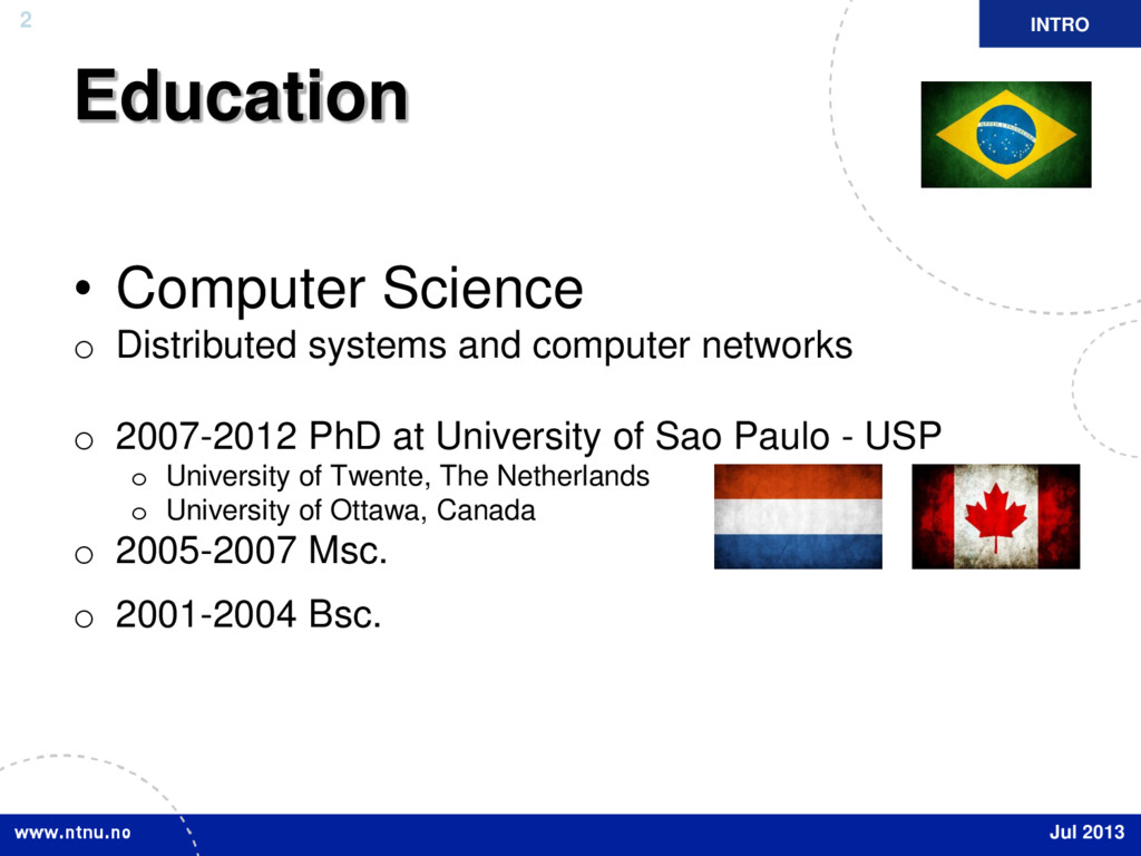 2 Education • Computer Science o Distributed sy...