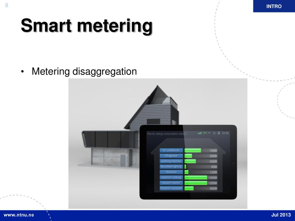 8 Smart metering • Metering disaggregation Jul ...