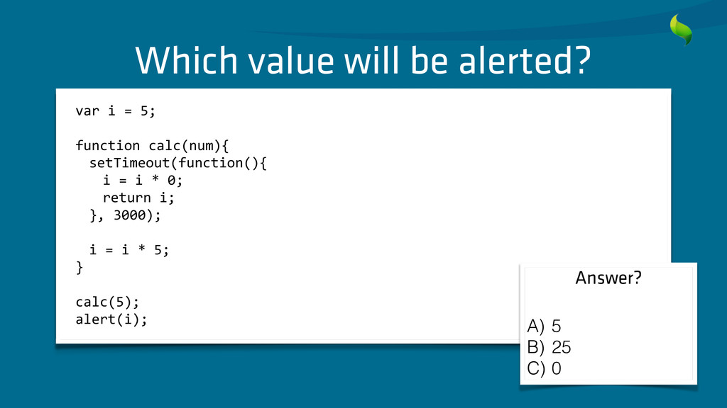 Which value will be alerted? var i = 5...