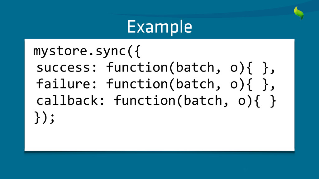 Example mystore.sync({  success: function...