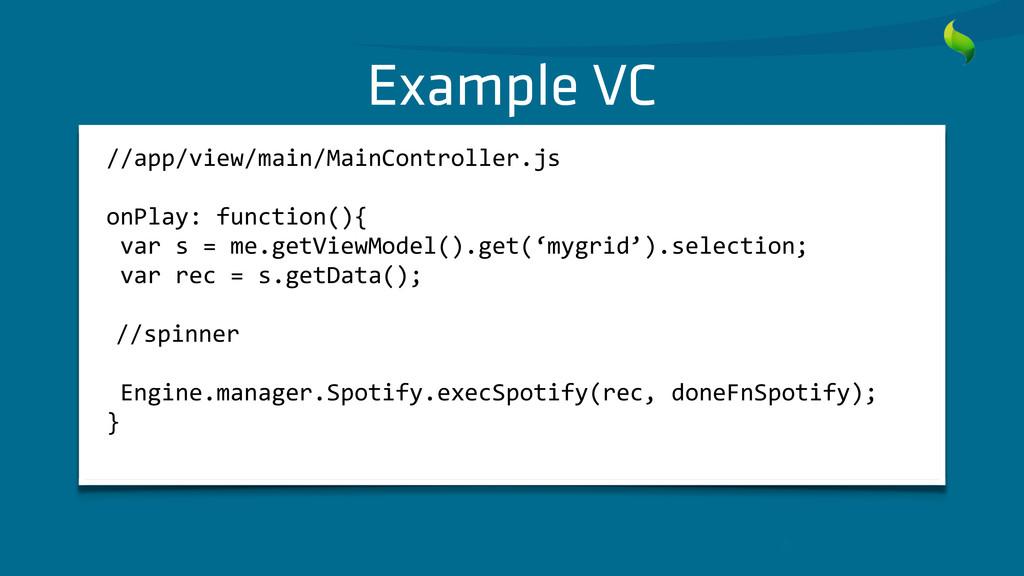 Example VC //app/view/main/MainController.js ...