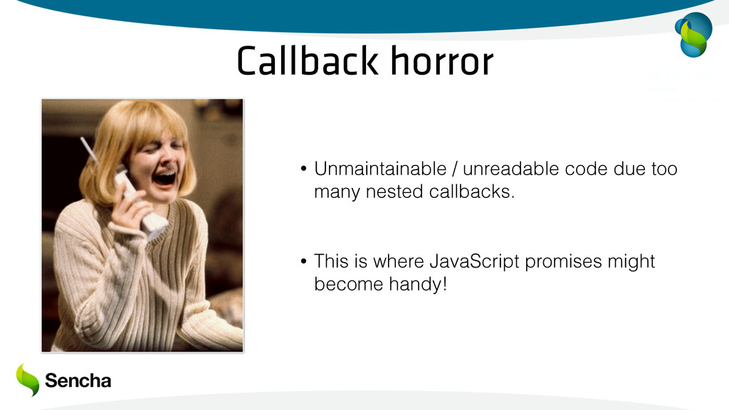 Callback horror • Unmaintainable / unreadable c...