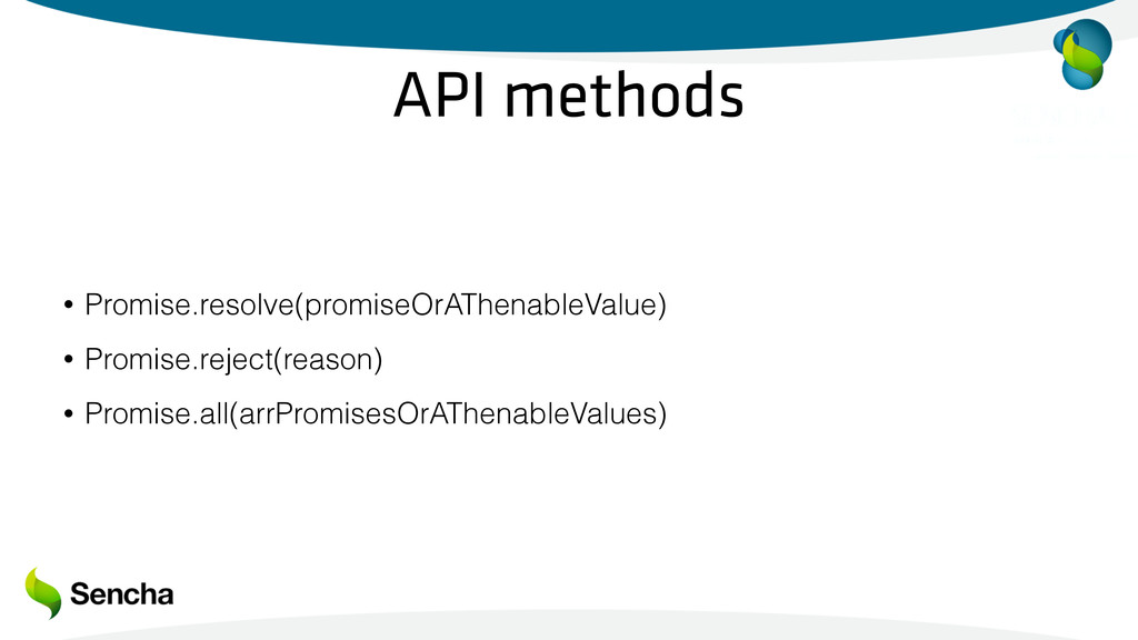 API methods • Promise.resolve(promiseOrAThenabl...