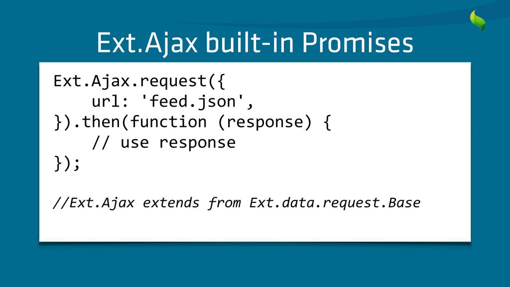 Ext.Ajax built-in Promises Ext.Ajax.request({...