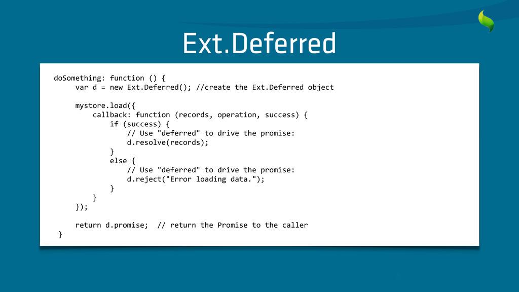 Ext.Deferred doSomething: function () ...