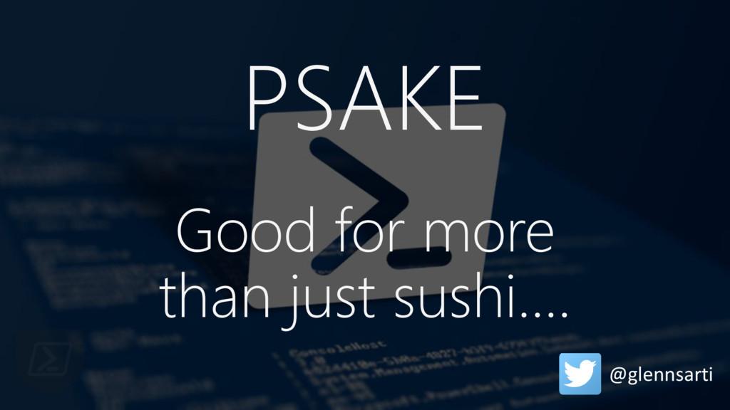 PSAKE Good for more than just sushi…. @glennsar...