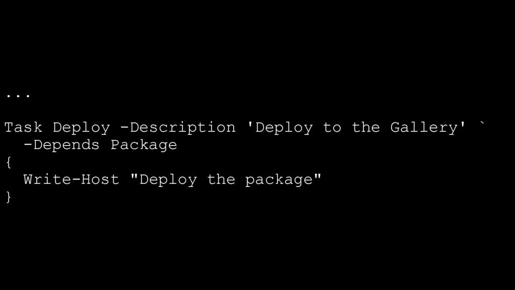 ... Task Deploy -Description 'Deploy to the Gal...