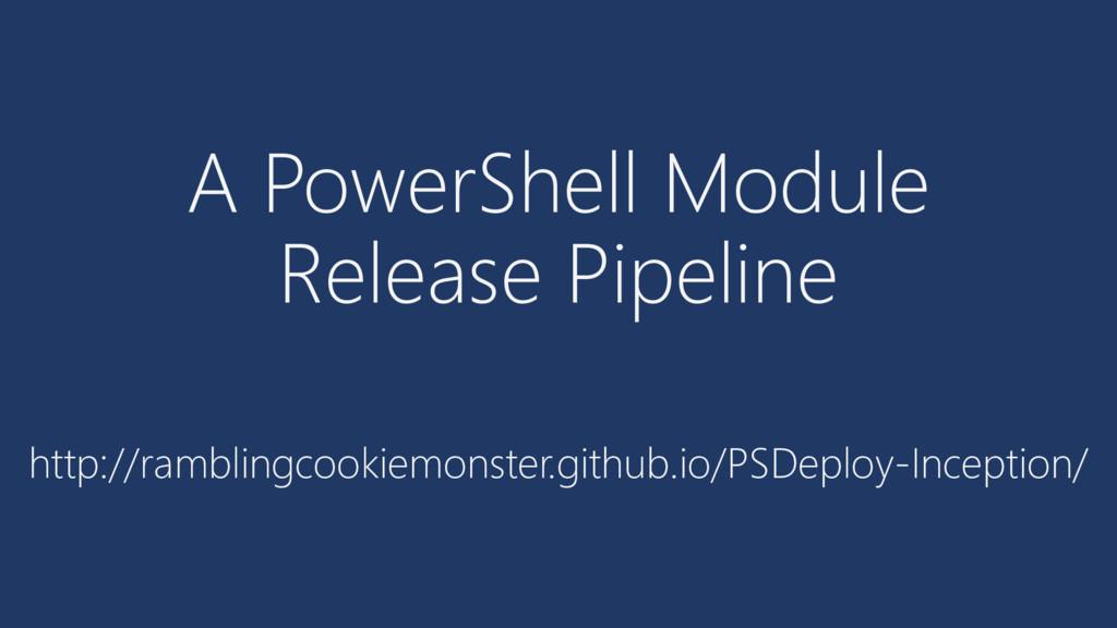 A PowerShell Module Release Pipeline http://ram...