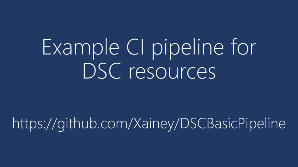 Example CI pipeline for DSC resources https://g...