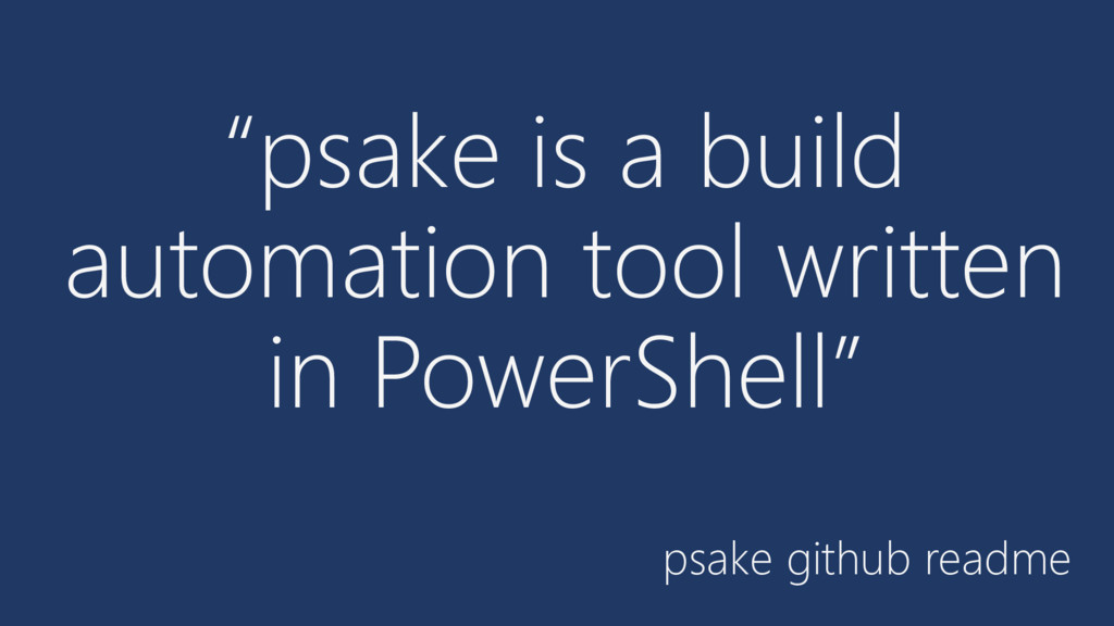 """""""psake is a build automation tool written in Po..."""