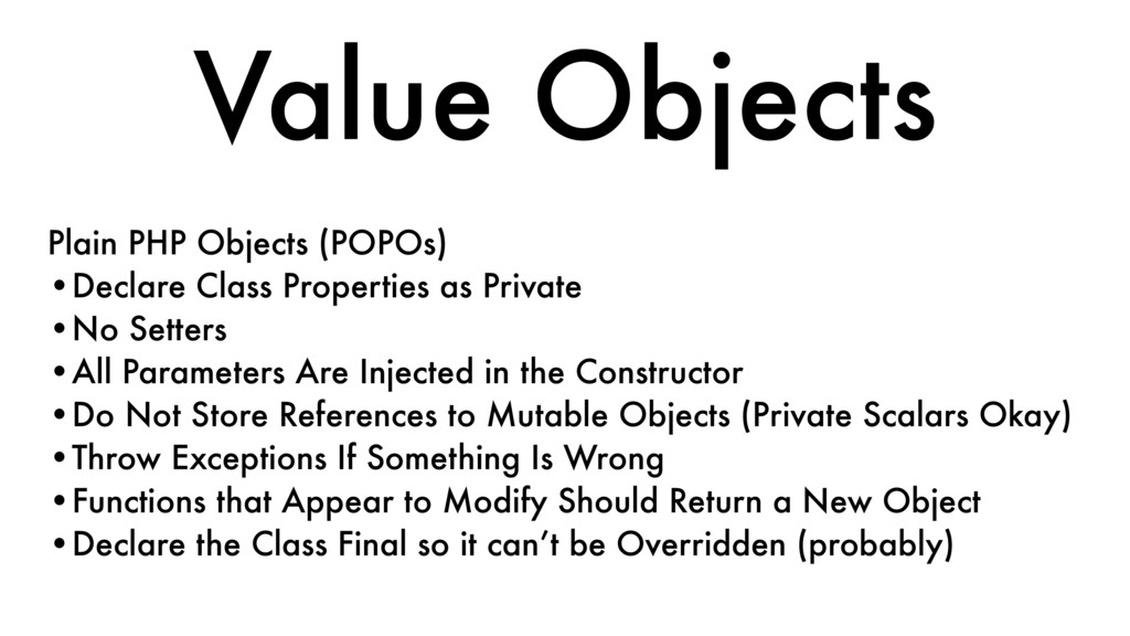 Plain PHP Objects (POPOs) •Declare Class Proper...