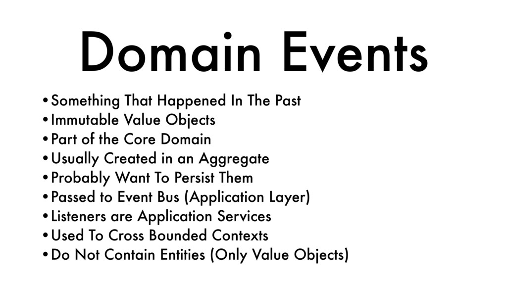Domain Events •Something That Happened In The P...