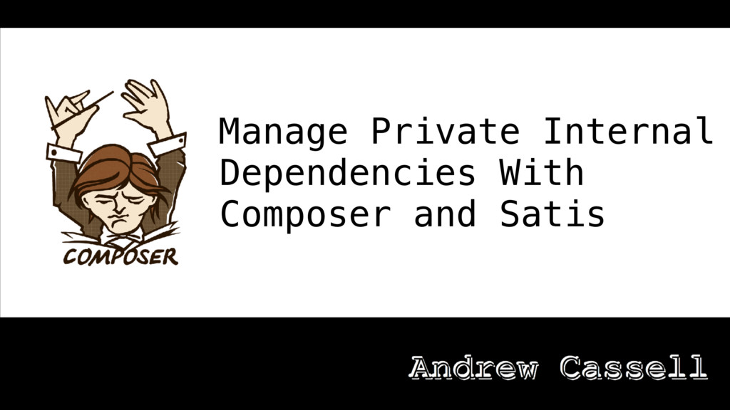 Manage Private Internal Dependencies With Compo...