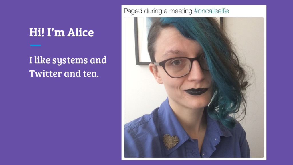 Hi! I'm Alice I like systems and Twitter and te...